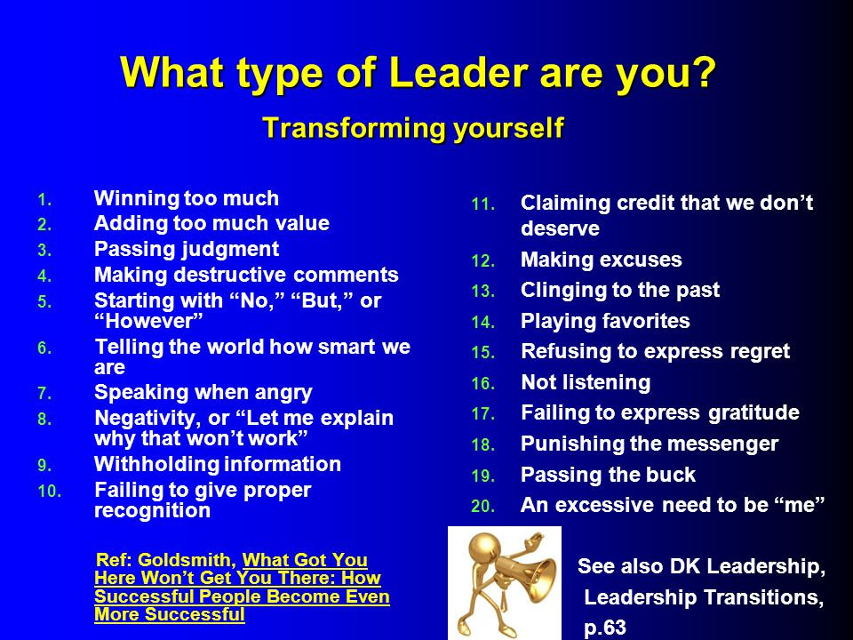 What type of Leader are you. Transforming yourself What type of Leader are you.