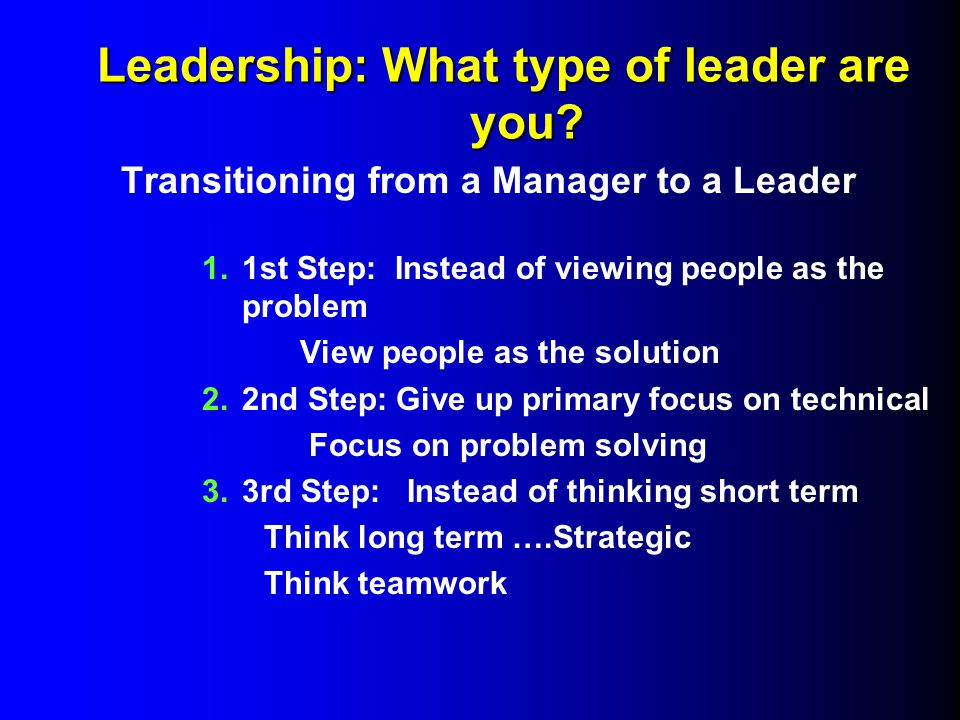 Leadership: What type of leader are you. Leadership: What type of leader are you.