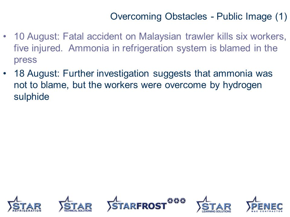 22 Overcoming Obstacles - Public Image (1) 10 August: Fatal accident on Malaysian trawler kills six workers, five injured.