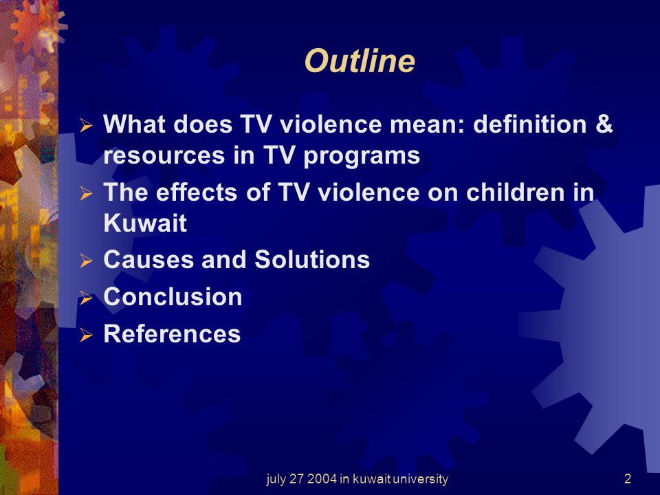 july 27 2004 in kuwait university1 The effects of watching TV violence on children in Kuwait PowerPoint presentation, by Atharee EfS 162/53 EUL/scienc