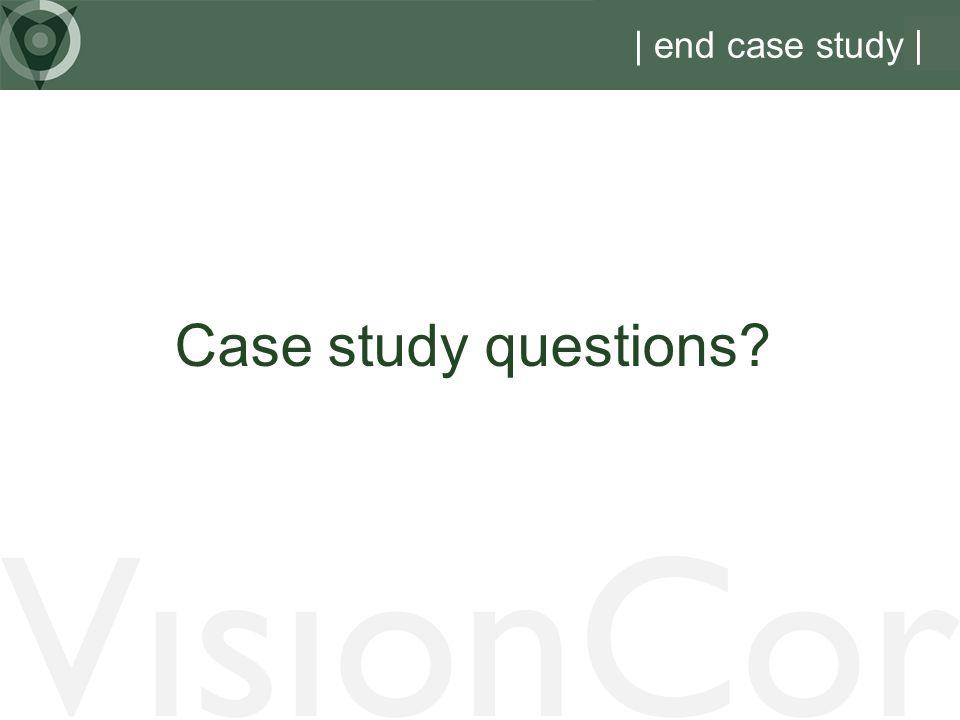 VisionCor | end case study | Case study questions?