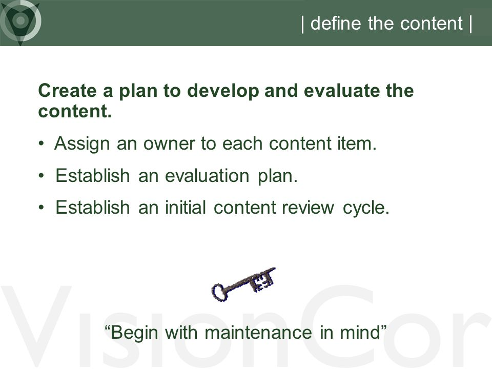 VisionCor | define the content | Create a plan to develop and evaluate the content.