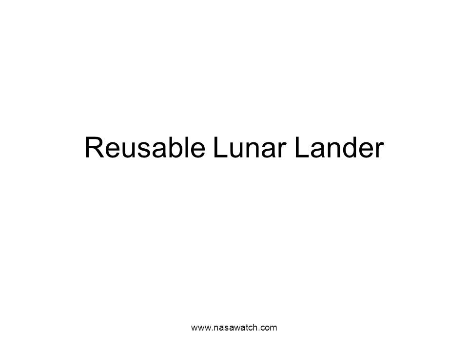 www.nasawatch.com Reusable Lunar Lander
