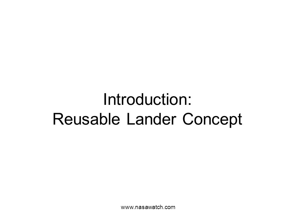 www.nasawatch.com Introduction: Reusable Lander Concept