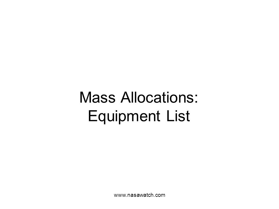 www.nasawatch.com Mass Allocations: Equipment List