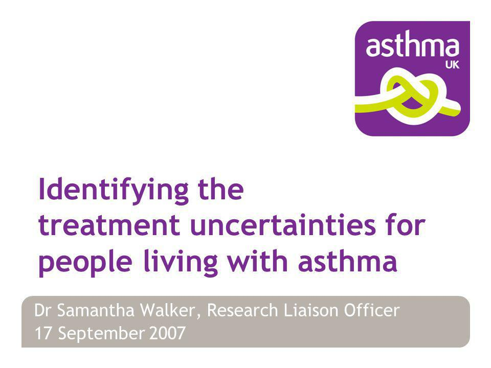 Involving people living with asthma in research Our commitment to involvement JLA Asthma Working Partnership Asthma Patient Working group Key areas of involvement Surveying people living with asthma about their concerns about asthma treatment Categorising responses & forming indicative questions The shared prioritised asthma treatment uncertainties Evaluation of our experiences Overview