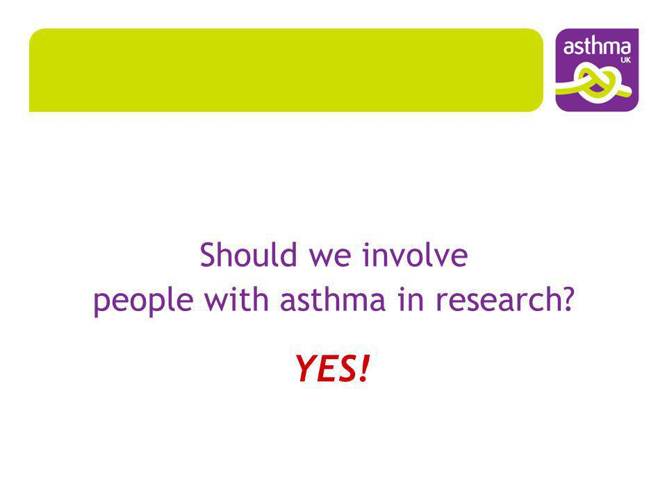 We work with people with asthma, healthcare professionals and researchers to develop, share and bring together expertise to: help people increase their understanding and reduce the effect of asthma on their lives highlight best practice to improve the lives of people with asthma provide a vital link between research and people who are affected by asthma highlight the key issues, help identify priorities for asthma research provide support to make research more effective.