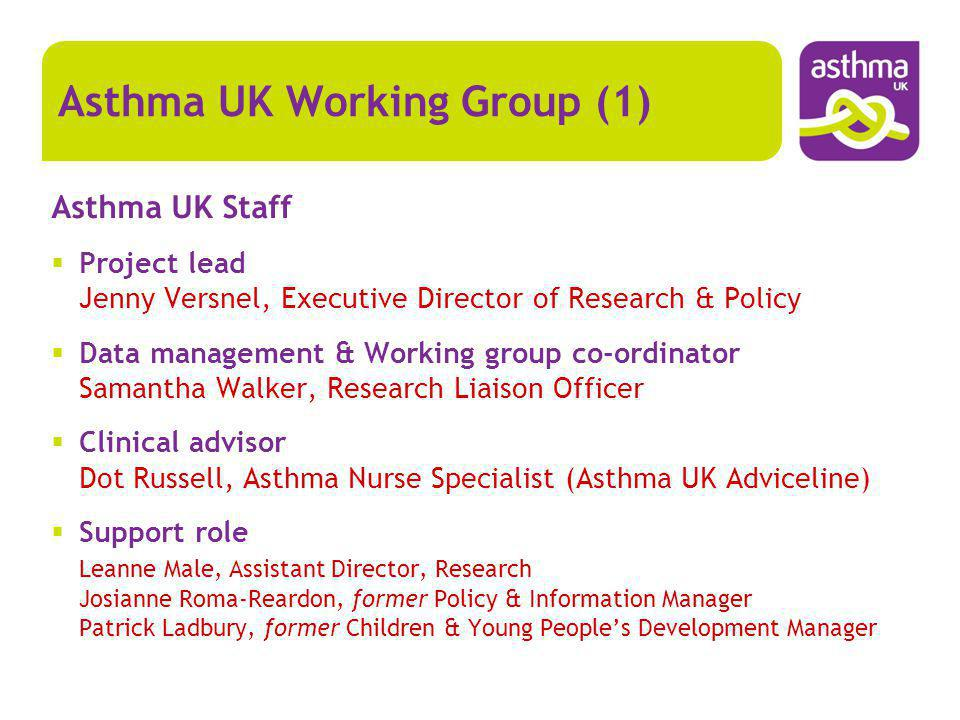 Asthma UK Staff Project lead Jenny Versnel, Executive Director of Research & Policy Data management & Working group co-ordinator Samantha Walker, Rese