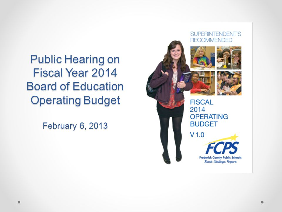 Public Hearing on Fiscal Year 2014 Board of Education Operating Budget February 6, 2013