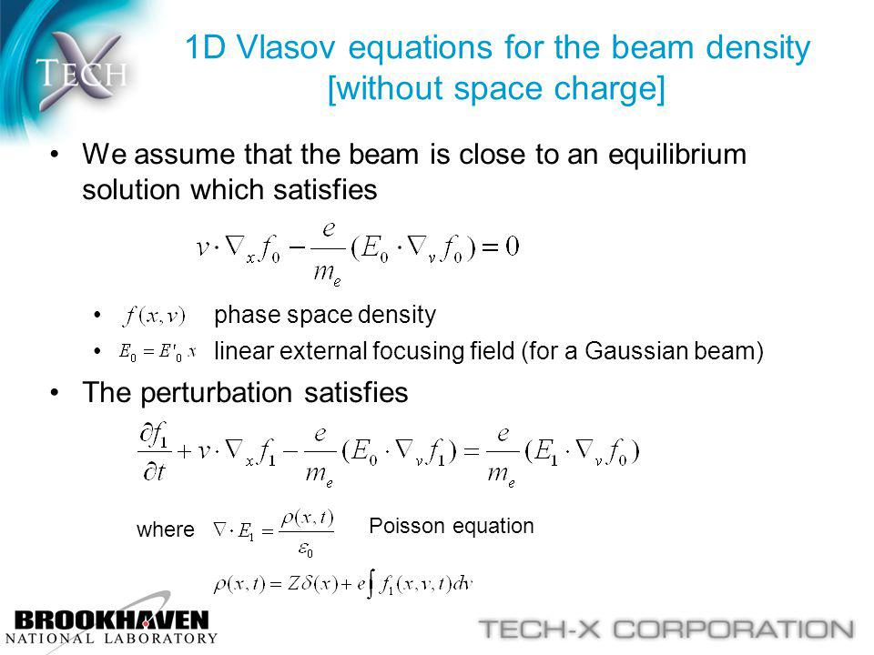 We assume that the beam is close to an equilibrium solution which satisfies phase space density linear external focusing field (for a Gaussian beam) T