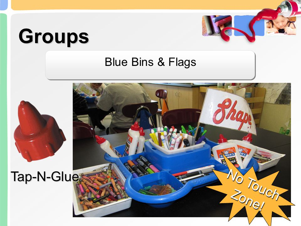 Groups Blue Bins & Flags Tap-N-Glue No Touch Zone!
