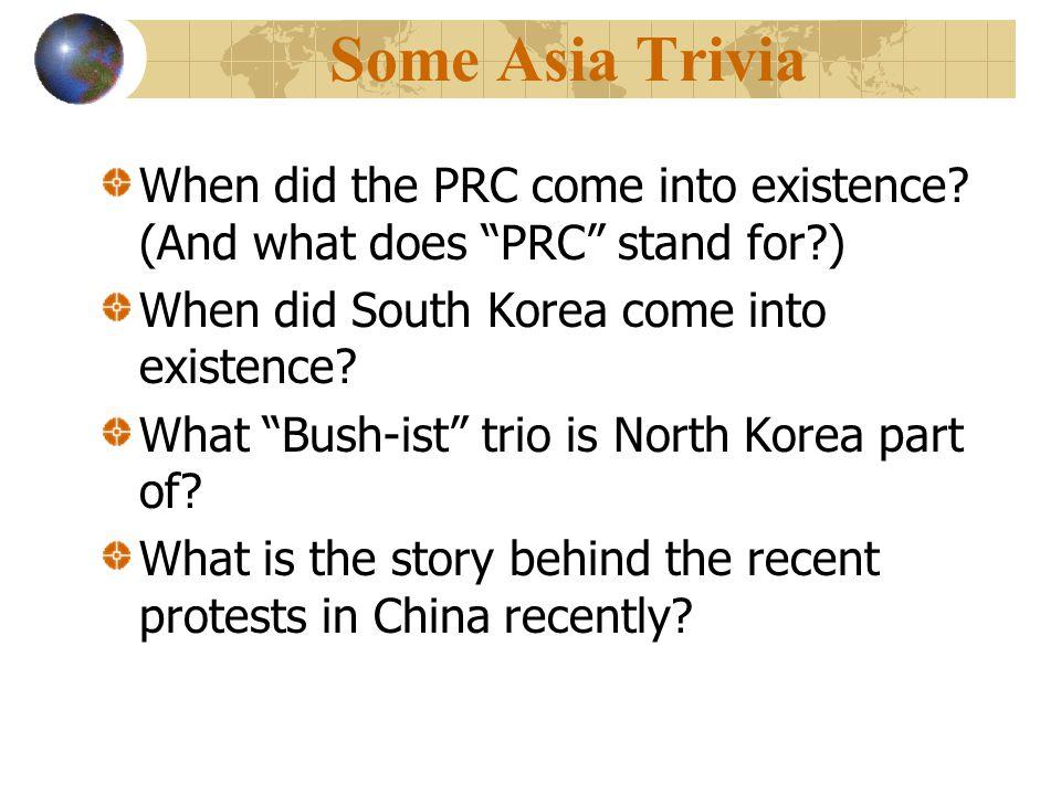 Some Asia Trivia When did the PRC come into existence.