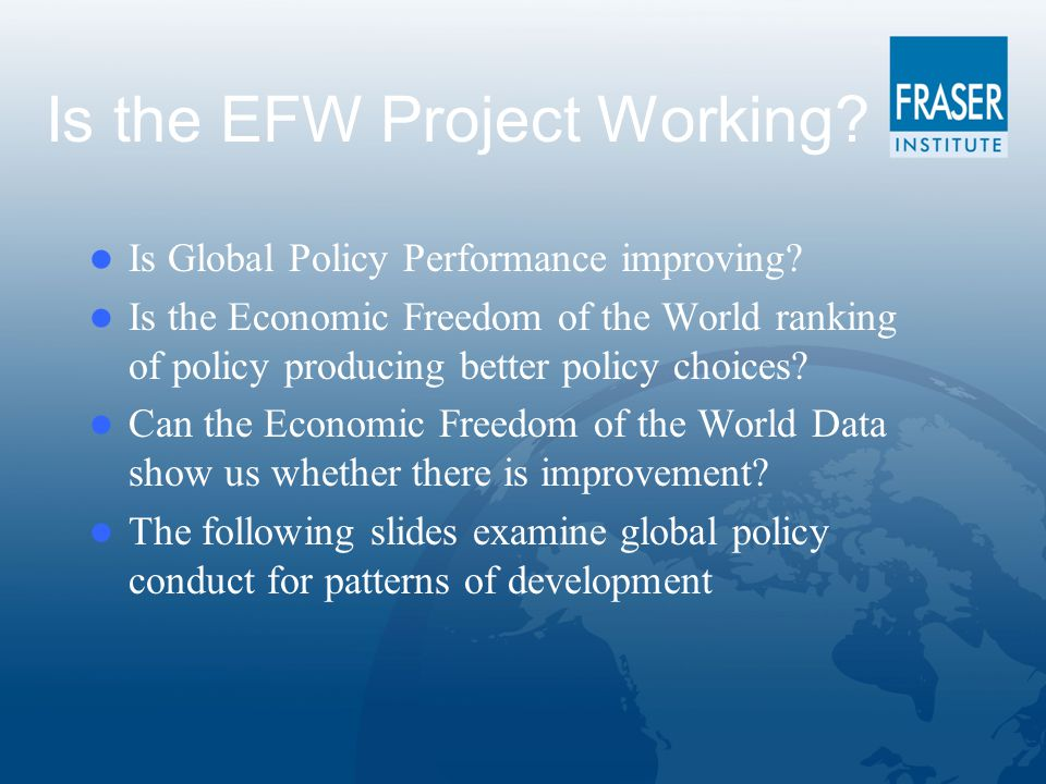Is the EFW Project Working. Is Global Policy Performance improving.