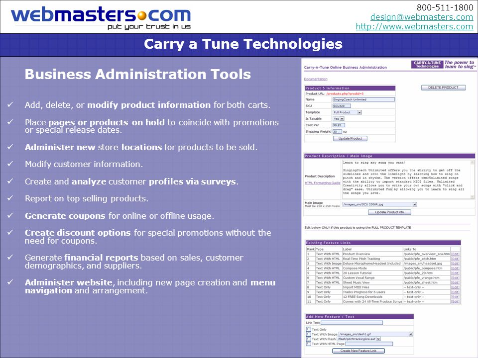 800-511-1800 design@webmasters.com http://www.webmasters.com design@webmasters.com http://www.webmasters.com Add, delete, or modify product information for both carts.