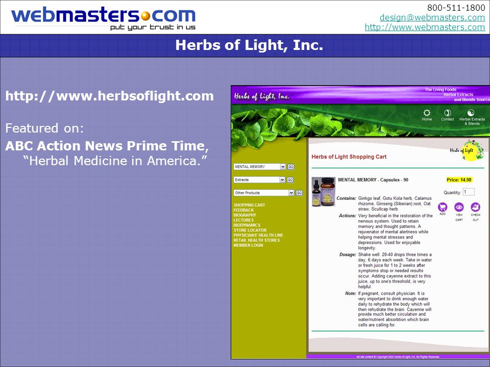 800-511-1800 design@webmasters.com http://www.webmasters.com design@webmasters.com http://www.webmasters.com http://www.herbsoflight.com Featured on: ABC Action News Prime Time, Herbal Medicine in America.