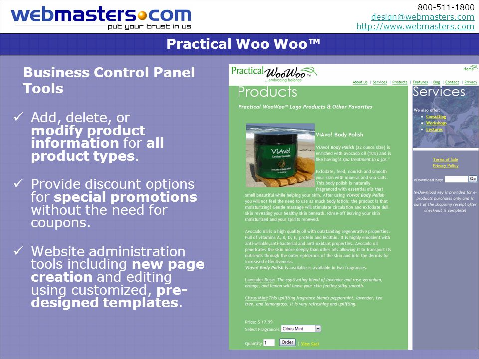 800-511-1800 design@webmasters.com http://www.webmasters.com design@webmasters.com http://www.webmasters.com Business Control Panel Tools Practical Woo Woo Add, delete, or modify product information for all product types.