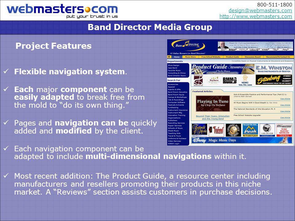 800-511-1800 design@webmasters.com http://www.webmasters.com design@webmasters.com http://www.webmasters.com Flexible navigation system.