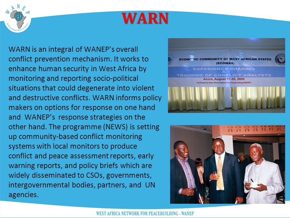 WARN WAPI WIPNET CSDG NAPE SPECIAL INTERVENTIONS Our regional programmes cut across national networks and are designed to increase leverage in engaging diverse actors at regional and international level.