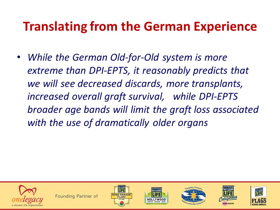 Translating from the German Experience While the German Old-for-Old system is more extreme than DPI-EPTS, it reasonably predicts that we will see decr