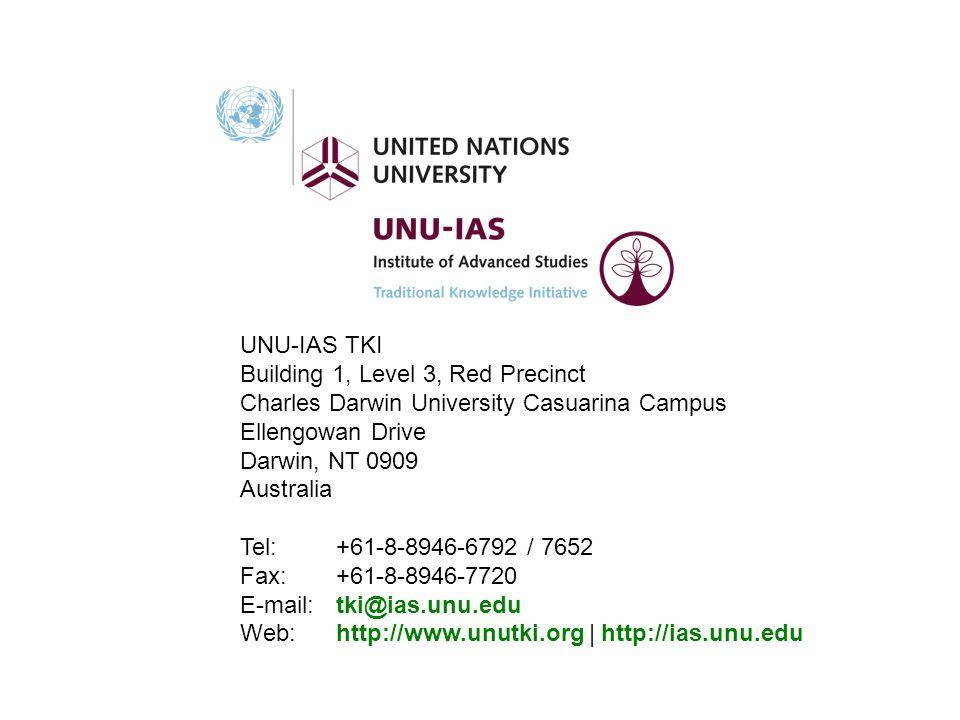 UNU-IAS TKI Building 1, Level 3, Red Precinct Charles Darwin University Casuarina Campus Ellengowan Drive Darwin, NT 0909 Australia Tel: +61-8-8946-67