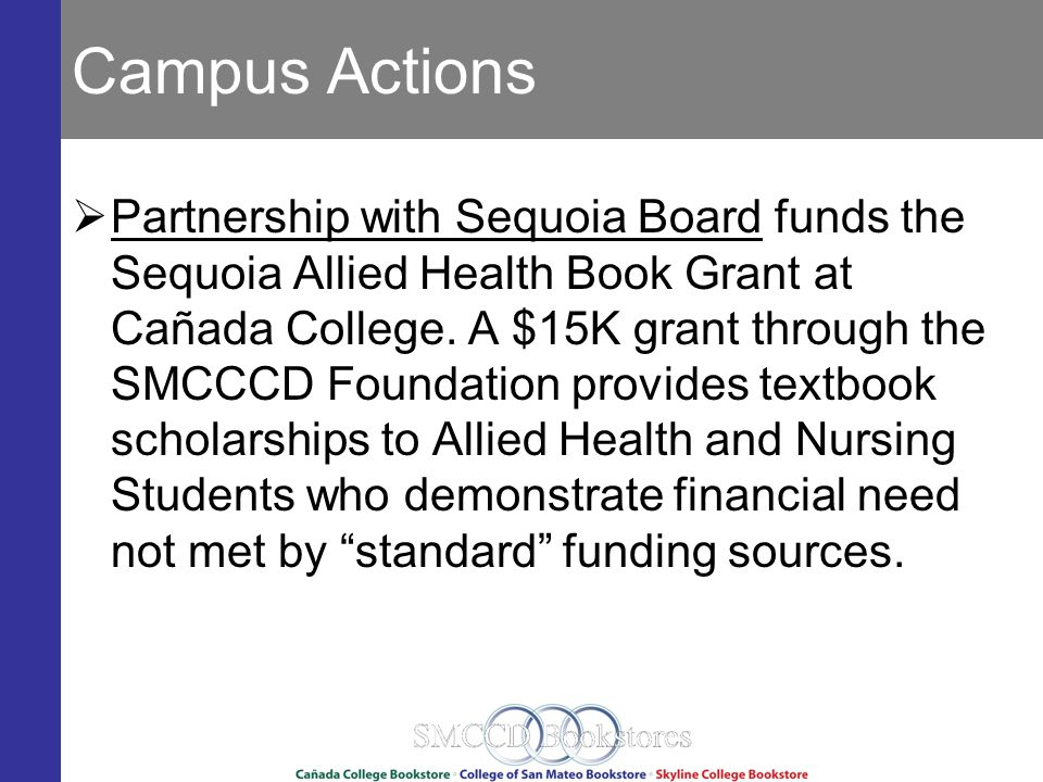 Campus Actions Partnership with Sequoia Board funds the Sequoia Allied Health Book Grant at Cañada College.