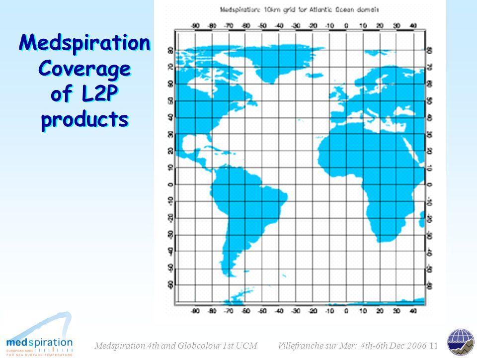 11Villefranche sur Mer: 4th-6th Dec 2006Medspiration 4th and Globcolour 1st UCM Medspiration Coverage of L2P products