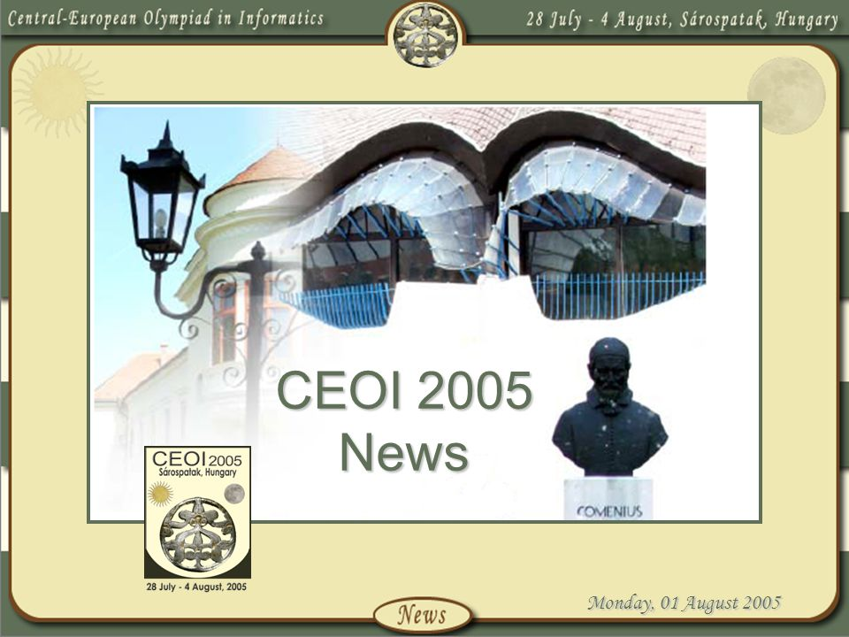Monday, 01 August 2005 CEOI 2005 News