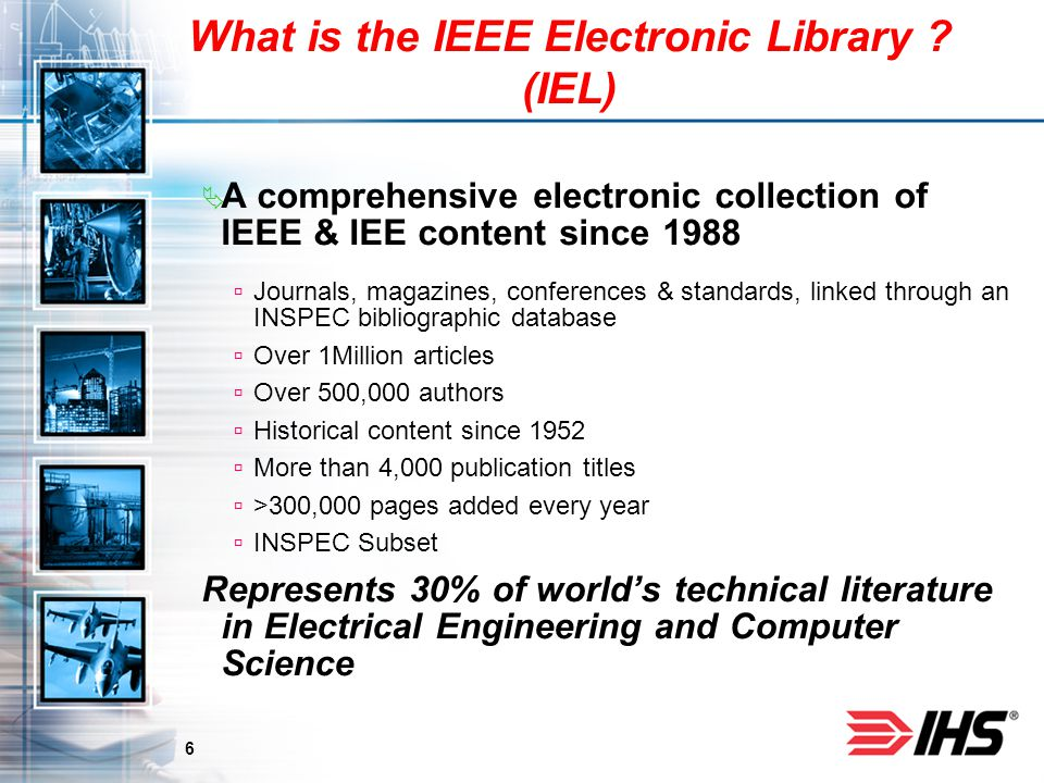 6 What is the IEEE Electronic Library .