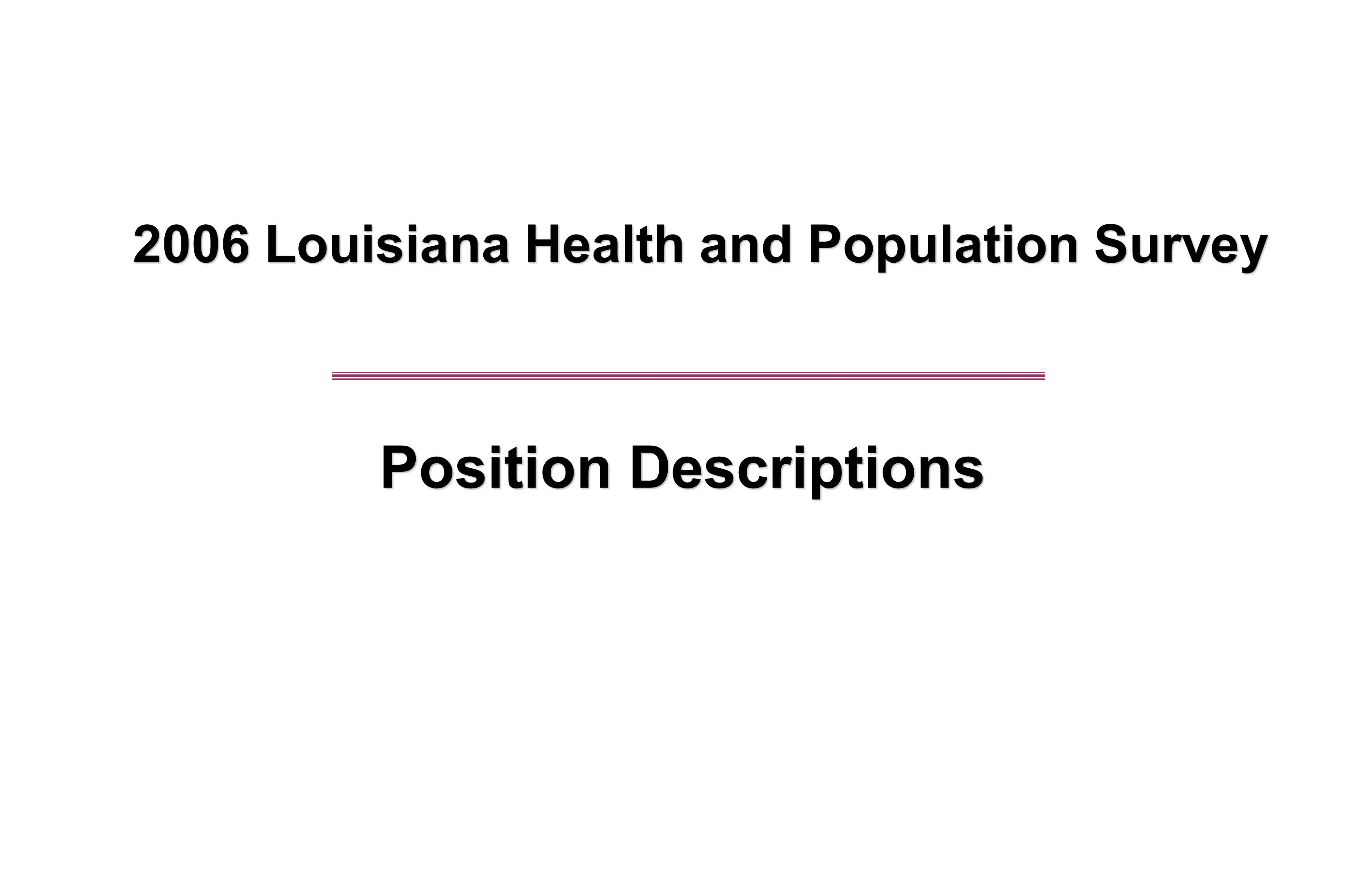 2006 Louisiana Health and Population Survey Position Descriptions
