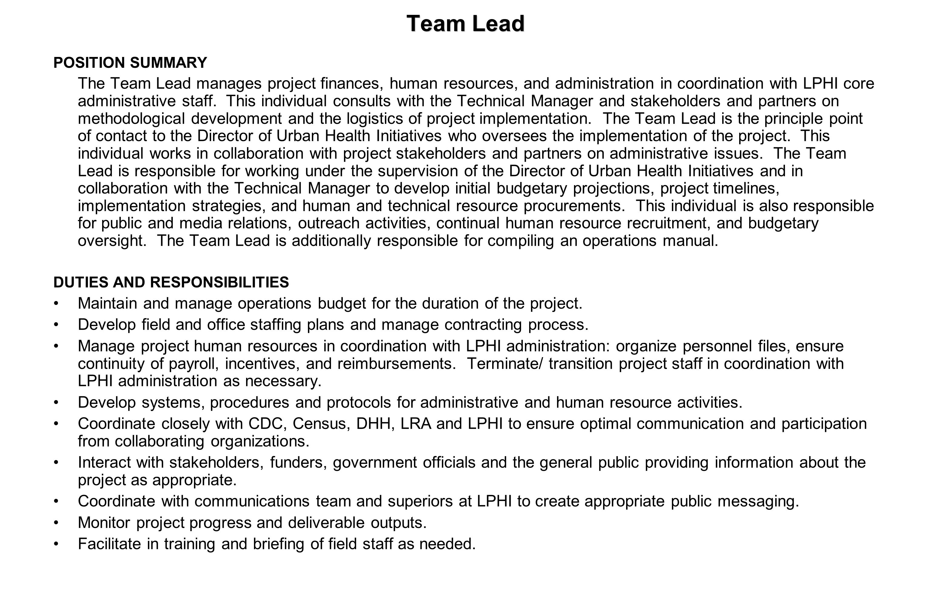 Team Lead POSITION SUMMARY The Team Lead manages project finances, human resources, and administration in coordination with LPHI core administrative staff.
