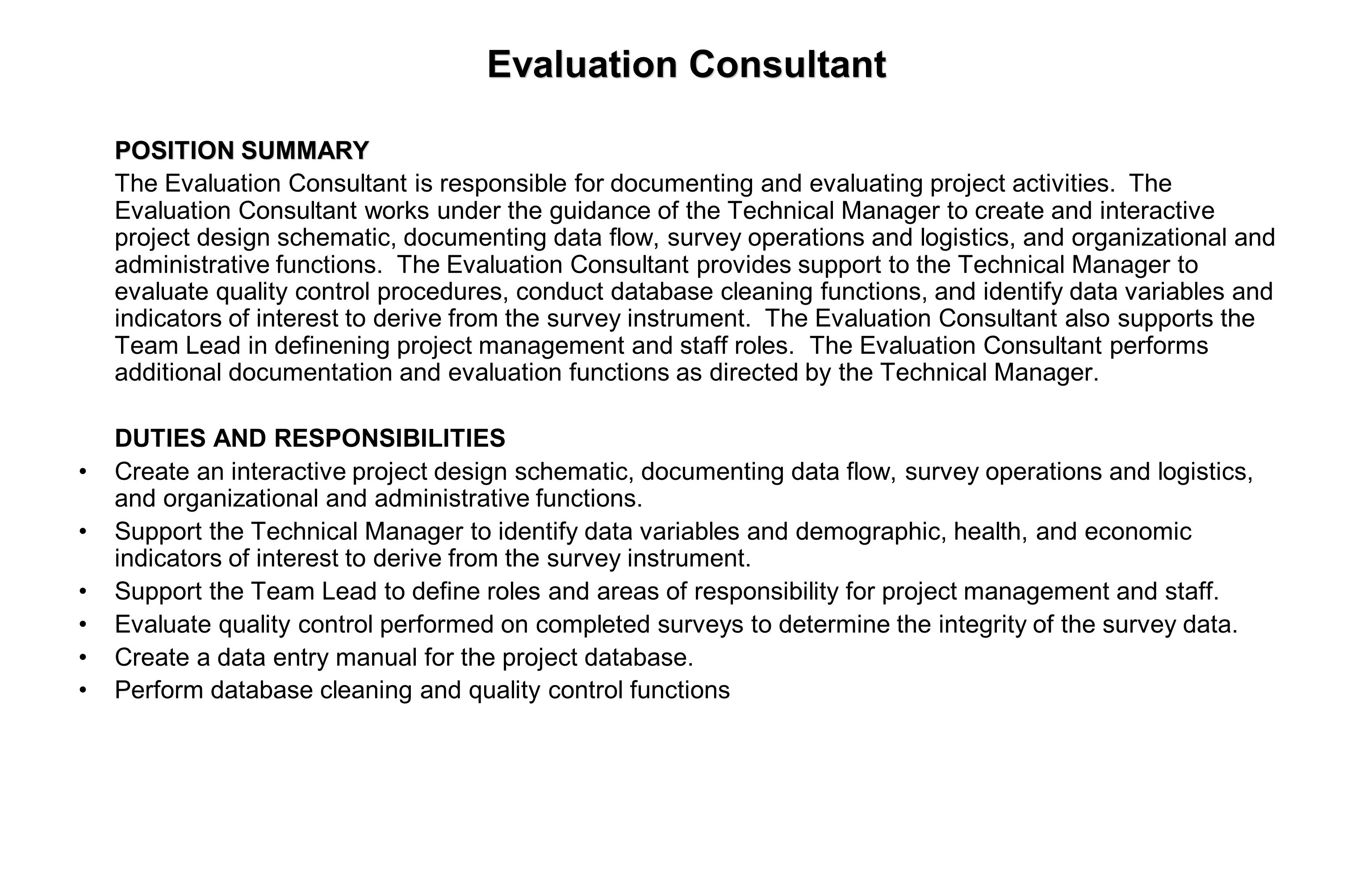 Evaluation Consultant POSITION SUMMARY The Evaluation Consultant is responsible for documenting and evaluating project activities.