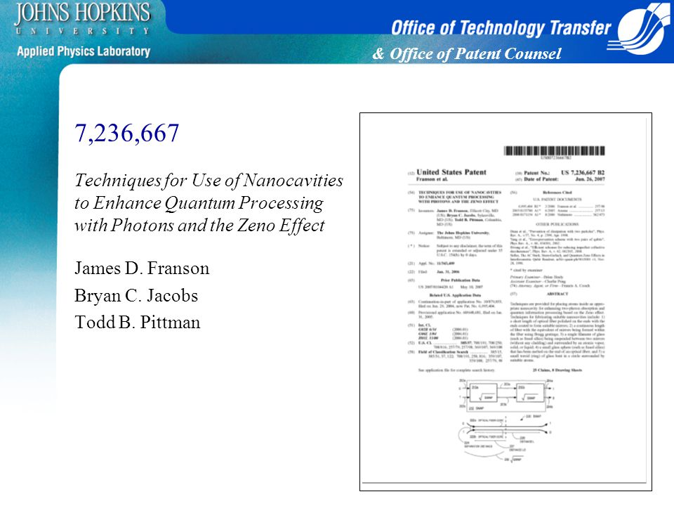 & Office of Patent Counsel 7,236,667 Techniques for Use of Nanocavities to Enhance Quantum Processing with Photons and the Zeno Effect James D.