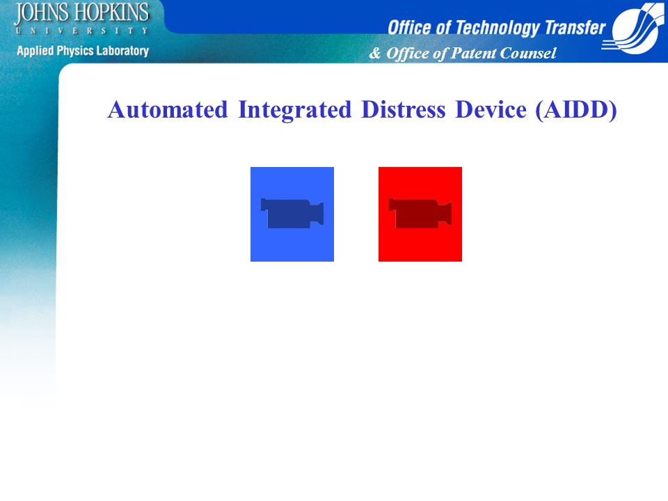 & Office of Patent Counsel Automated Integrated Distress Device (AIDD)