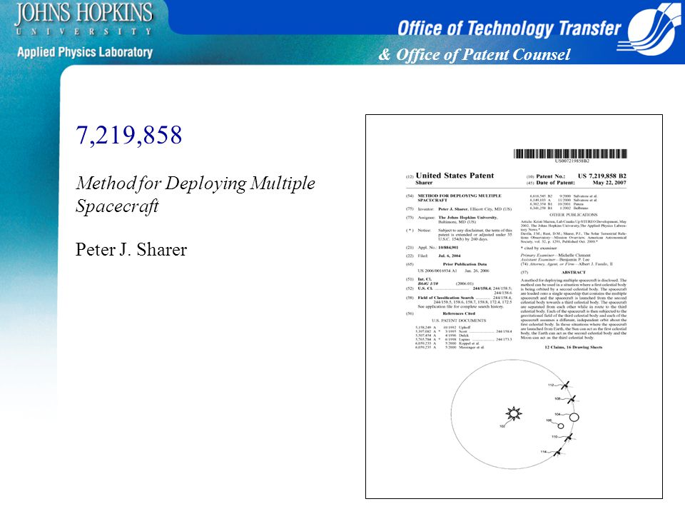 & Office of Patent Counsel 7,219,858 Method for Deploying Multiple Spacecraft Peter J. Sharer