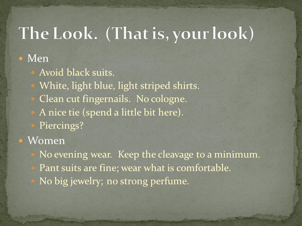Men Avoid black suits.White, light blue, light striped shirts.