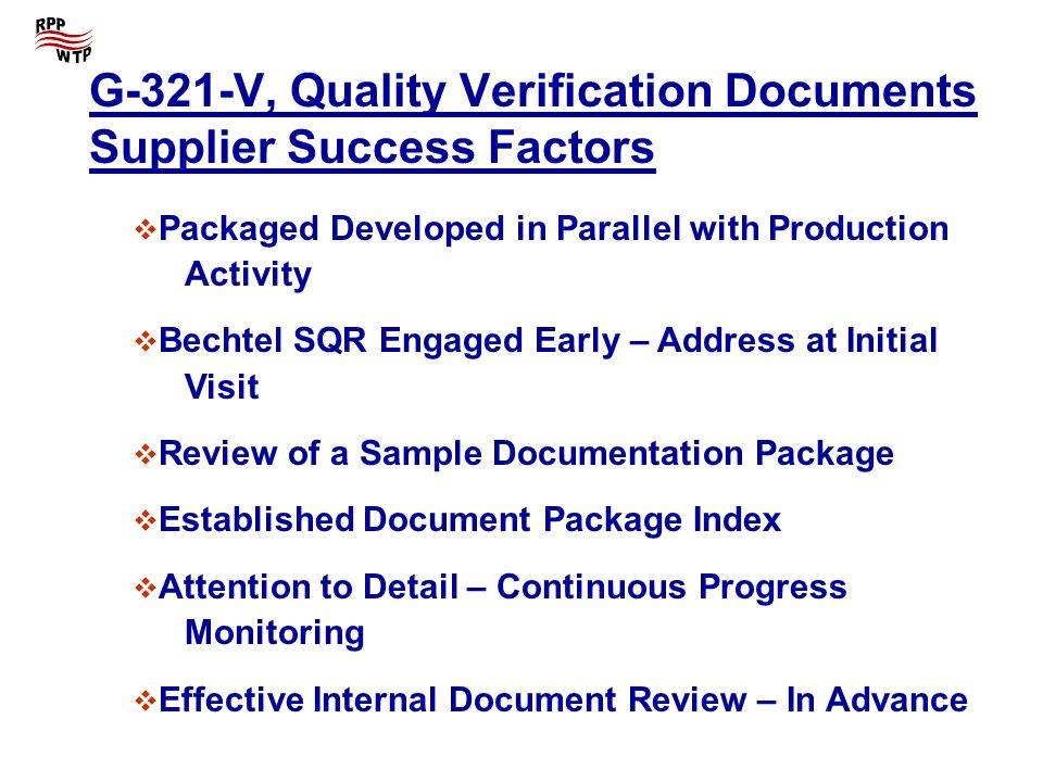 Attributes of an Acceptable Documentation Package Information and Data Complies with Technical Requirements Professional Grade Presentation and Appearance Accurate in EVERY respect – Zero Defects Well Organized, Logically Sequenced Adequate Content, Sufficient Detail, Clear Traceability