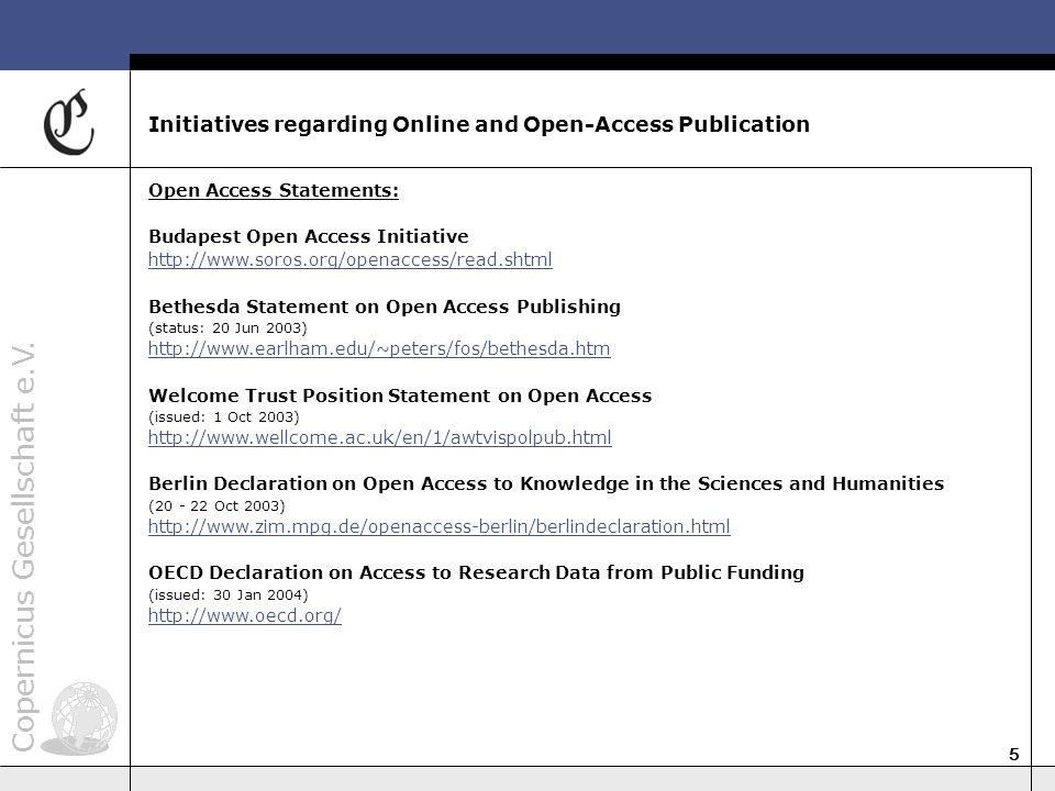 Copernicus Gesellschaft e.V. 5 Initiatives regarding Online and Open-Access Publication Open Access Statements: Budapest Open Access Initiative http:/