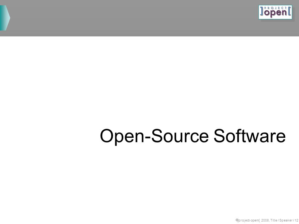 ]project-opem[ 2008, Title / Speaker / 12 Open-Source Software