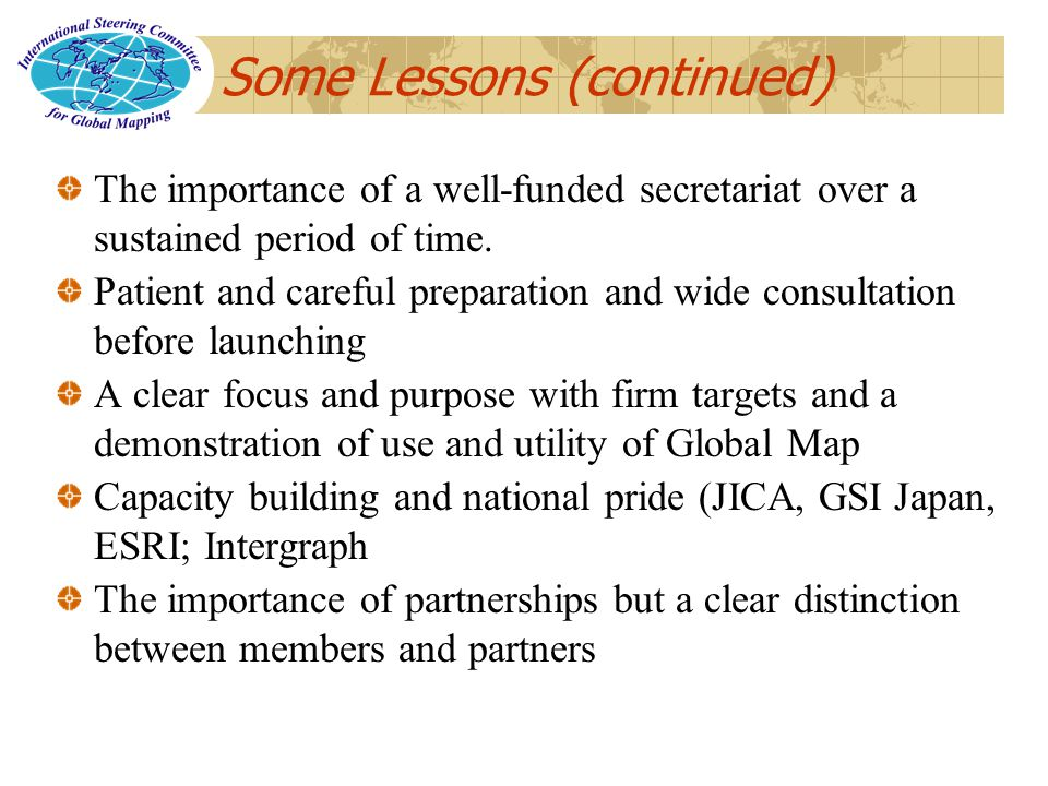 Some Lessons (continued) The importance of a well-funded secretariat over a sustained period of time.