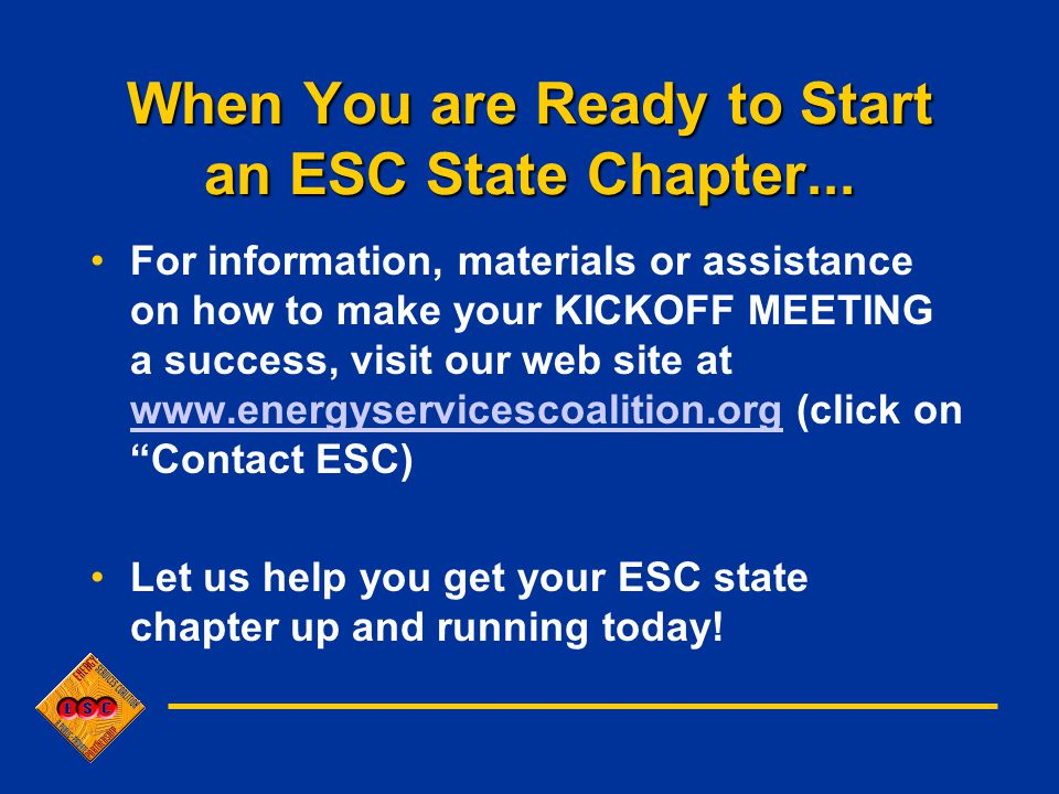 When You are Ready to Start an ESC State Chapter...
