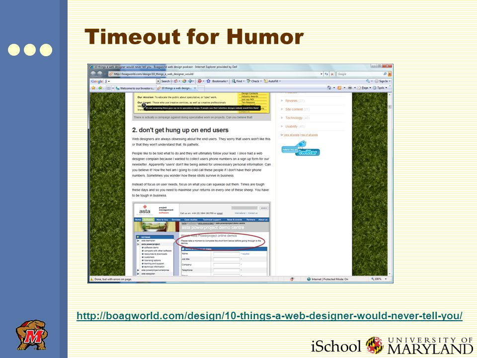 iSchool Timeout for Humor http://boagworld.com/design/10-things-a-web-designer-would-never-tell-you/
