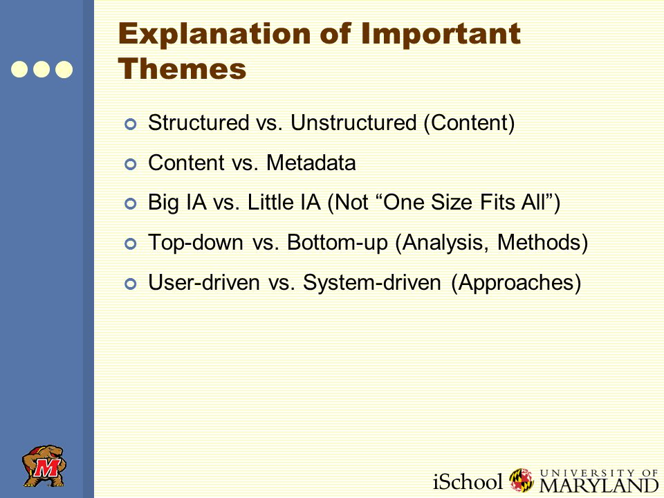 iSchool Explanation of Important Themes Structured vs.