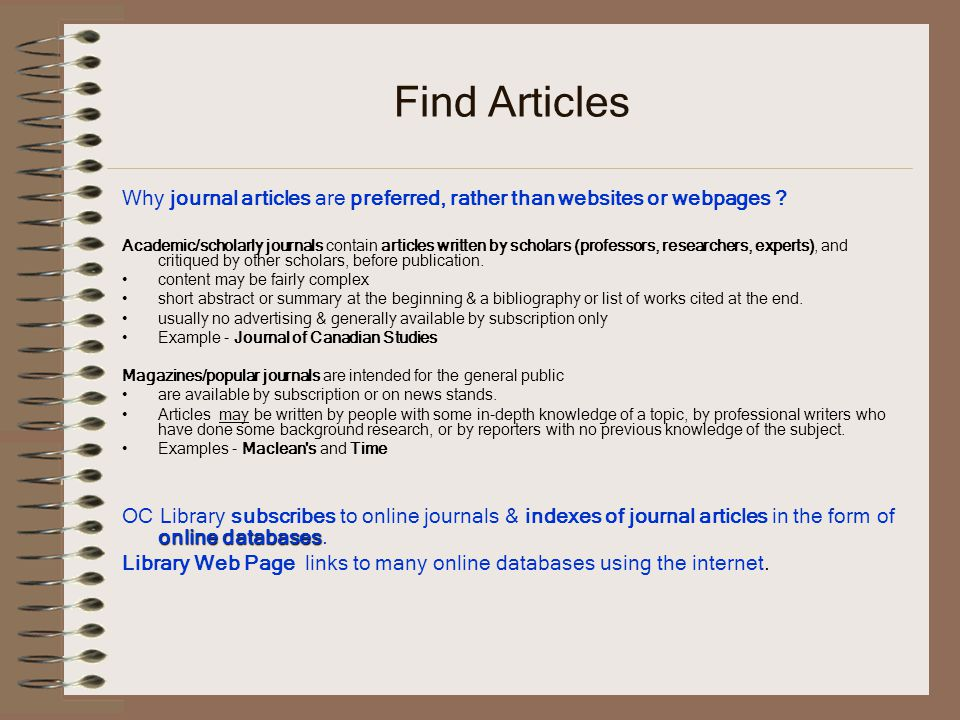 Find Articles Why journal articles are preferred, rather than websites or webpages .