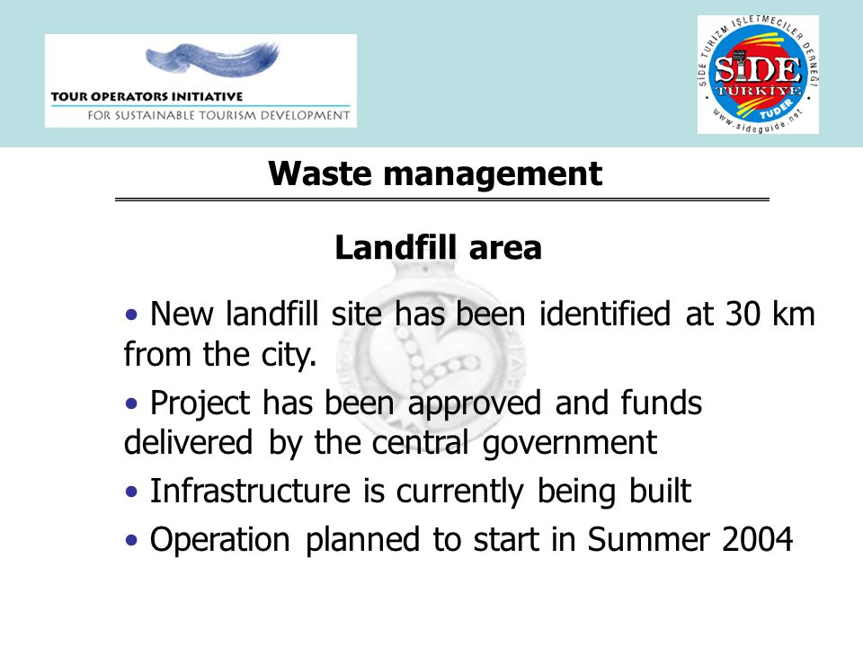 Waste management New landfill site has been identified at 30 km from the city.