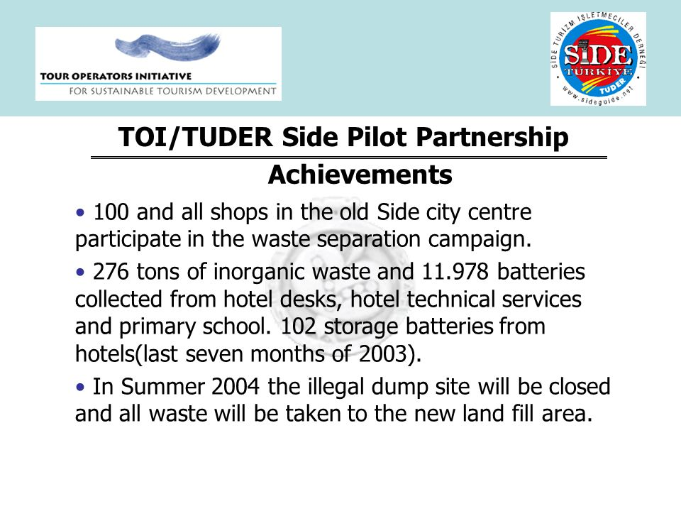 TOI/TUDER Side Pilot Partnership 100 and all shops in the old Side city centre participate in the waste separation campaign.