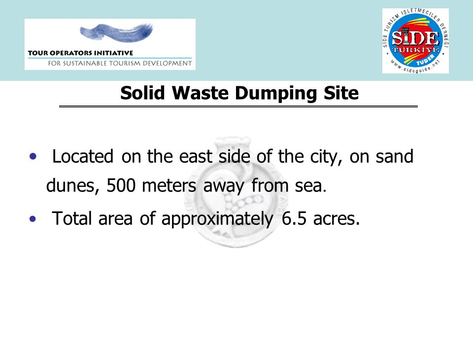 Solid Waste Dumping Site Located on the east side of the city, on sand dunes, 500 meters away from sea.