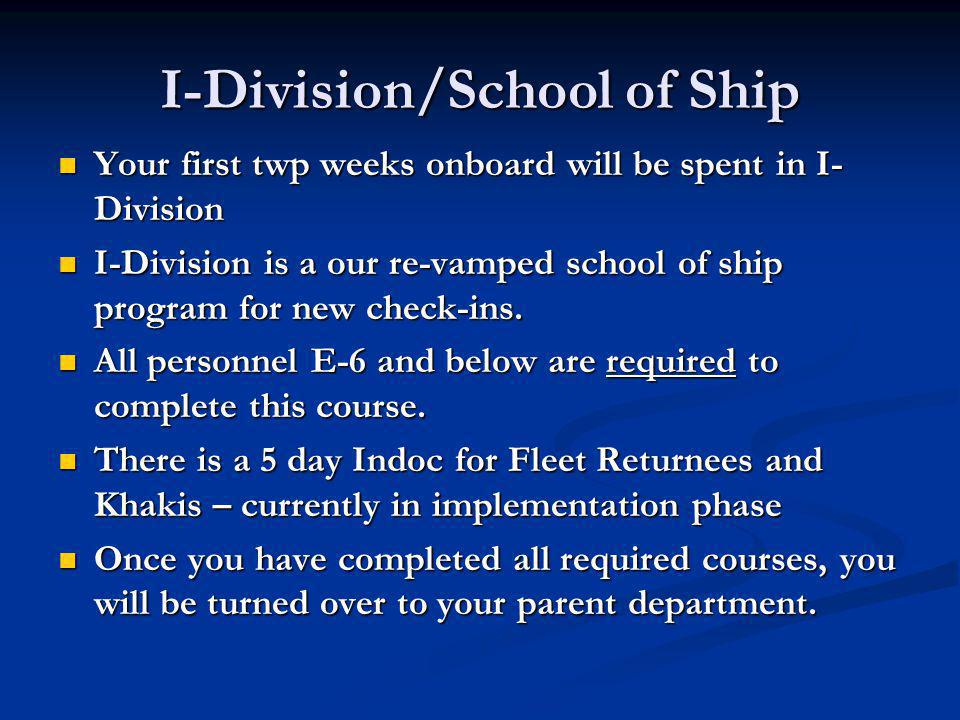 I-Division/School of Ship Your first twp weeks onboard will be spent in I- Division Your first twp weeks onboard will be spent in I- Division I-Divisi