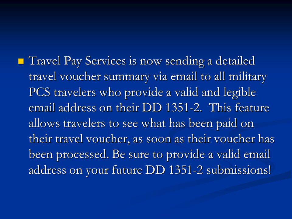 Travel Pay Services is now sending a detailed travel voucher summary via email to all military PCS travelers who provide a valid and legible email add