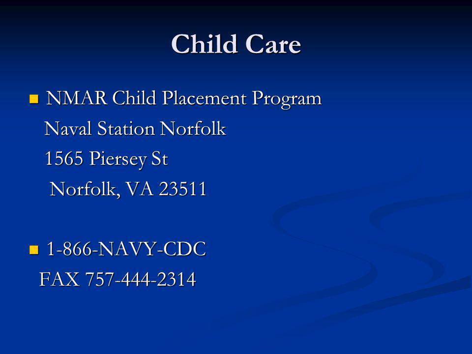 Child Care NMAR Child Placement Program NMAR Child Placement Program Naval Station Norfolk Naval Station Norfolk 1565 Piersey St 1565 Piersey St Norfo