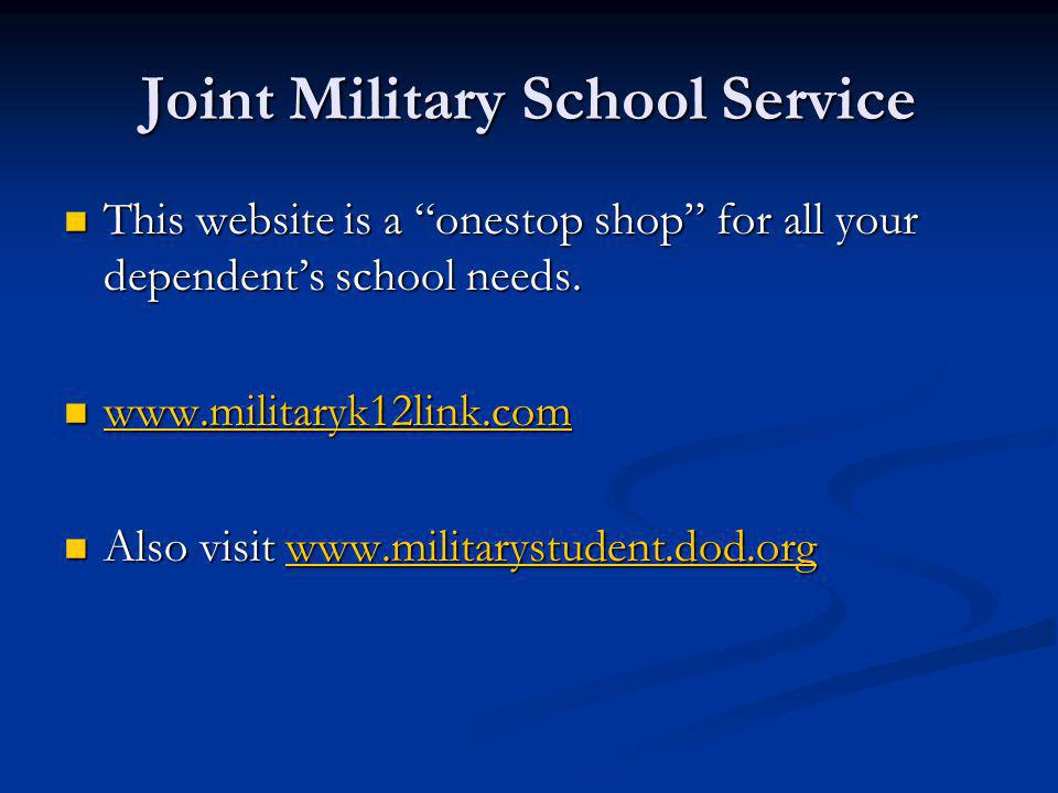 Joint Military School Service This website is a onestop shop for all your dependents school needs. This website is a onestop shop for all your depende